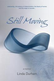 Still Moving - a memoir