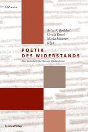 Poetik des Widerstands - Eine Festschrift für Werner Wintersteiner