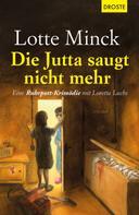 Lotte Minck: Die Jutta saugt nicht mehr ★★★★