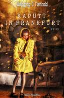 Wolfgang G. Fienhold: Kaputt in Frankfurt ★★★