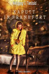 Kaputt in Frankfurt - Cassiopeiapress Kriminalroman