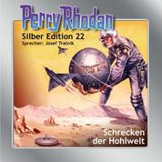 """Perry Rhodan Silber Edition 22: Schrecken der Hohlwelt - Perry Rhodan-Zyklus """"Die Meister der Insel"""""""