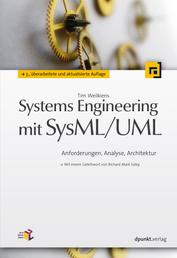 Systems Engineering mit SysML/UML - Anforderungen, Analyse, Architektur. Mit einem Geleitwort von Richard Mark Soley