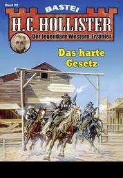 H.C. Hollister 22 - Western - Das harte Gesetz