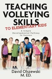 Teaching volleying skills to elementary kids. - A Simple Developmental Pathway to Success