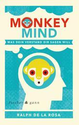 Monkey Mind - Was Dein Verstand Dir sagen will
