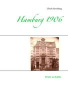 Ulrich Sieveking: Hamburg 1906