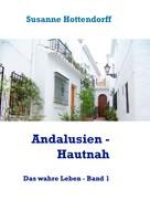 Susanne Hottendorff: Andalusien - Hautnah ★★★