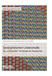 """Serienphänomen Lindenstraße - Die """"Lindenstraße"""" als Spiegel der Gesellschaft"""