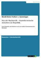 Wendt-Dieter Freiherr v. Gemmingen: Niccoló Machiavelli – Staatstheoretische Ansichten zur Republik