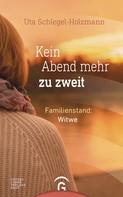 Uta Schlegel-Holzmann: Kein Abend mehr zu zweit ★★★★