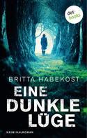 Britta Habekost: Eine dunkle Lüge - Der zweite Fall für Jelene Bahl