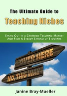 Janine Bray-Mueller: The Ultimate Guide to Teaching Niches