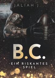 B.C. - Ein riskantes Spiel