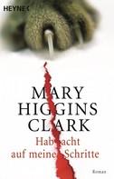 Mary Higgins Clark: Hab acht auf meine Schritte ★★★★