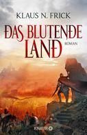 Klaus N. Frick: Das blutende Land ★★★