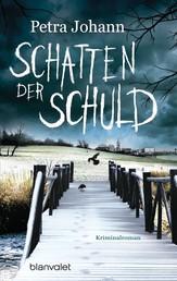 Schatten der Schuld - Kriminalroman