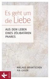 Es geht um die Liebe - Aus dem Leben eines zölibatären Paares - In Zusammenarbeit mit Christa Spannbauer
