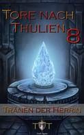 Jörg Kohlmeyer: Die Tore nach Thulien - 8. Episode - Tränen der Herrin ★★★★★