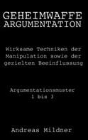 Andreas Mildner: Geheimwaffe Argumentation