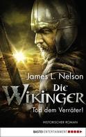 James L. Nelson: Die Wikinger - Tod dem Verräter! ★★★★