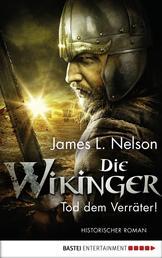 Die Wikinger - Tod dem Verräter! - Historischer Roman