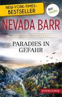 Nevada Barr: Paradies in Gefahr: Anna Pigeon ermittelt - Band 5: Kriminalroman