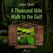 A Thousand Mile Walk to the Gulf