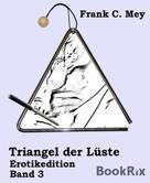 Frank C. Mey: Triangel der Lüste - Band 3