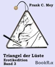 Triangel der Lüste - Band 3 - Erotikedition