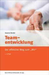 Teamentwicklung - Der effektive Weg zum 'Wir'