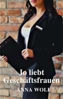 Anna Wolf: Jo liebt Geschäftsfrauen ★★★★