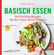 Basisch essen - 160 köstliche Rezepte für Ihre Säure-Basen-Balance