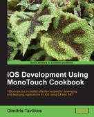 Dimitris Tavlikos: iOS Development Using MonoTouch Cookbook
