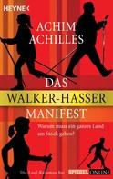 Achim Achilles: Das Walker-Hasser-Manifest ★★