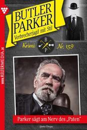 "Butler Parker 159 – Kriminalroman - Parker sägt am Nerv des ""Paten"""