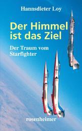 Der Himmel ist das Ziel - Der Traum vom Starfighter