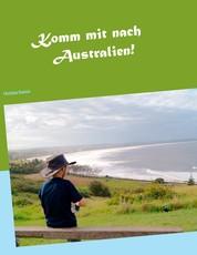 Komm mit nach Australien! - Alexander sucht spannende Geschichten für seine Schulklasse