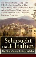 Friedrich Nietzsche: Sehnsucht nach Italien: Die 60 schönsten Italien-Gedichte