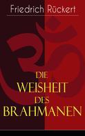 Friedrich Rückert: Die Weisheit des Brahmanen