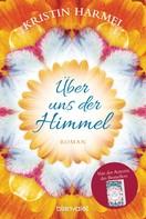 Kristin Harmel: Über uns der Himmel ★★★★