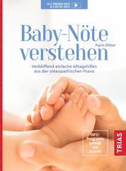 Baby-Nöte verstehen - Verblüffend einfache Alltagshilfen aus der osteopathischen Praxis
