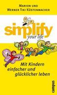 Werner Tiki Küstenmacher: simplify your life - Mit Kindern einfacher und glücklicher leben ★★★★