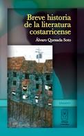 Álvaro Quesada: Breve historia de la literatura costarricense