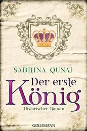 Der erste König - Historischer Roman