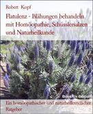 Robert Kopf: Flatulenz - Blähungen behandeln mit Homöopathie, Schüsslersalzen und Naturheilkunde