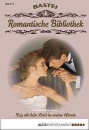 Romantische Bibliothek - Folge 37 - Leg all dein Leid in meine Hände