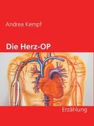 Andrea Kempf: Die Herz-OP