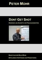 Peter Mohr: Dont Get Shot