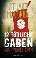 Stuart MacBride: Zwölf tödliche Gaben 9 ★★★★